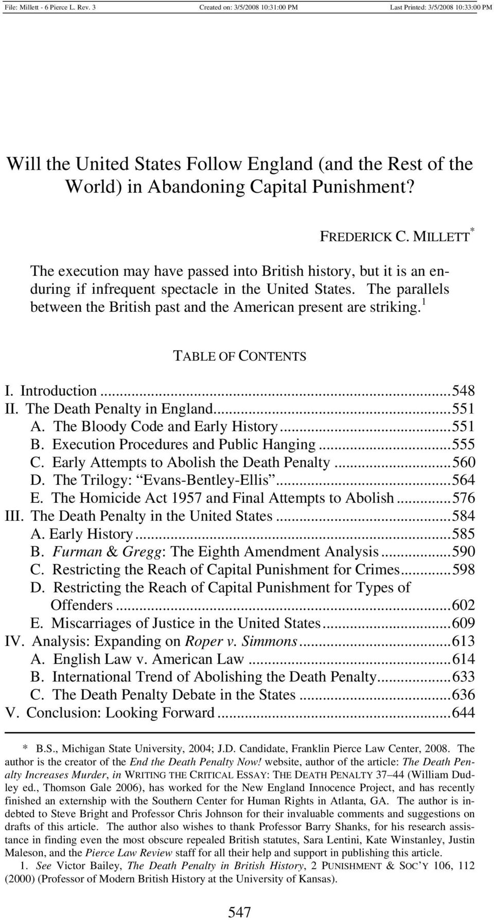 The parallels between the British past and the American present are striking. 1 TABLE OF CONTENTS I. Introduction...548 II. The Death Penalty in England...551 A. The Bloody Code and Early History.