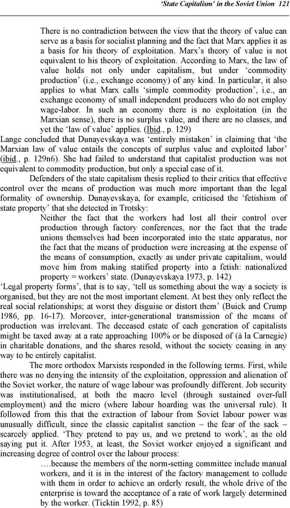 According to Marx, the law of value holds not only under capitalism, but under commodity production (i.e., exchange economy) of any kind.