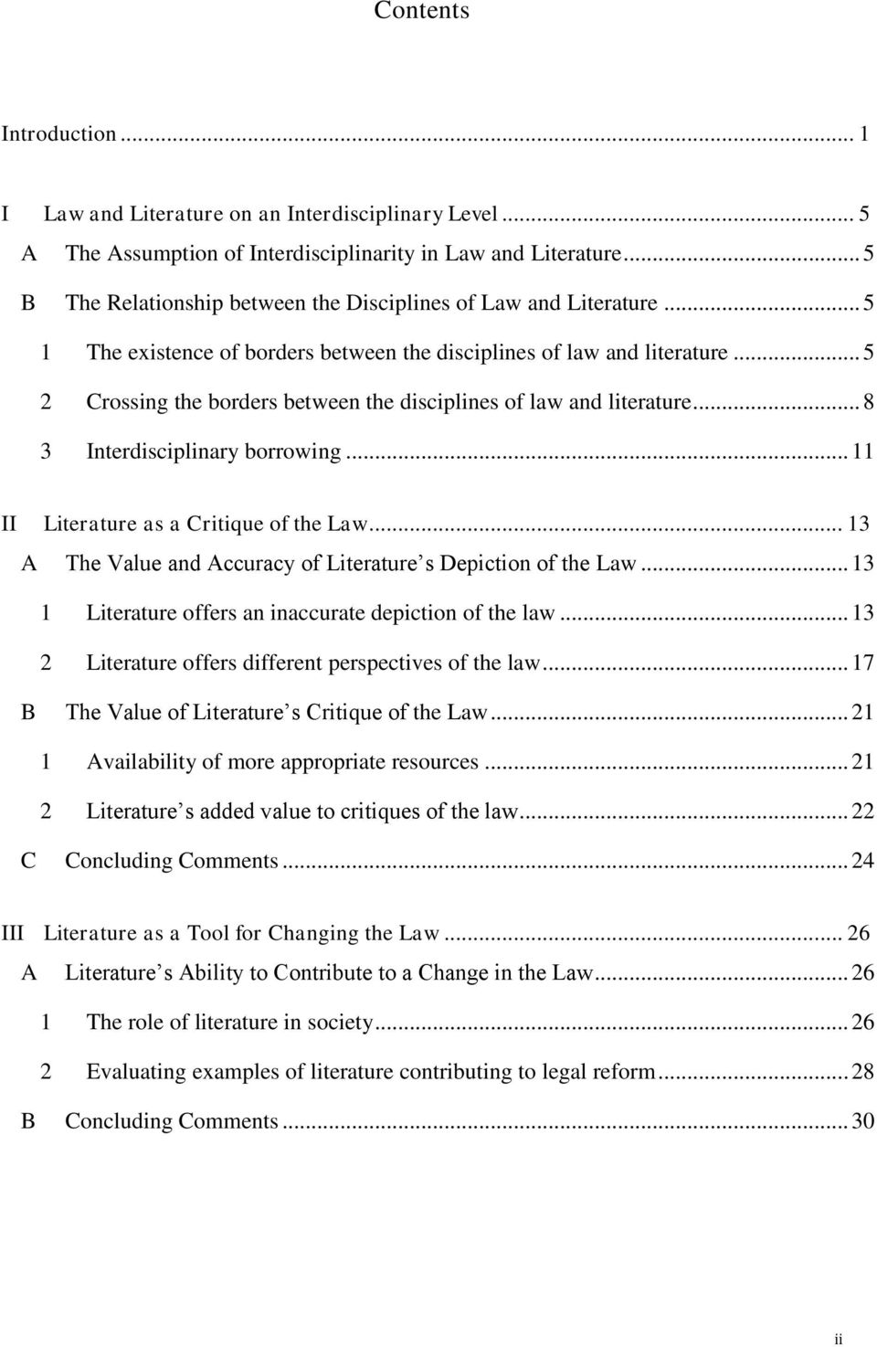 .. 5 2 Crossing the borders between the disciplines of law and literature... 8 3 Interdisciplinary borrowing... 11 II Literature as a Critique of the Law.
