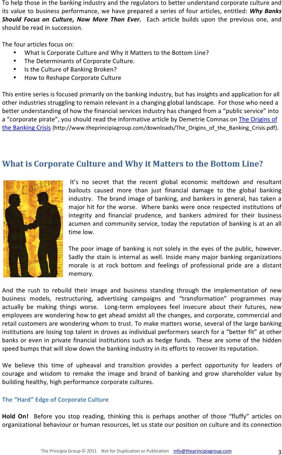 The four articles focus on: What is Corporate Culture and Why it Matters to the Bottom Line? The Determinants of Corporate Culture. Is the Culture of Banking Broken?