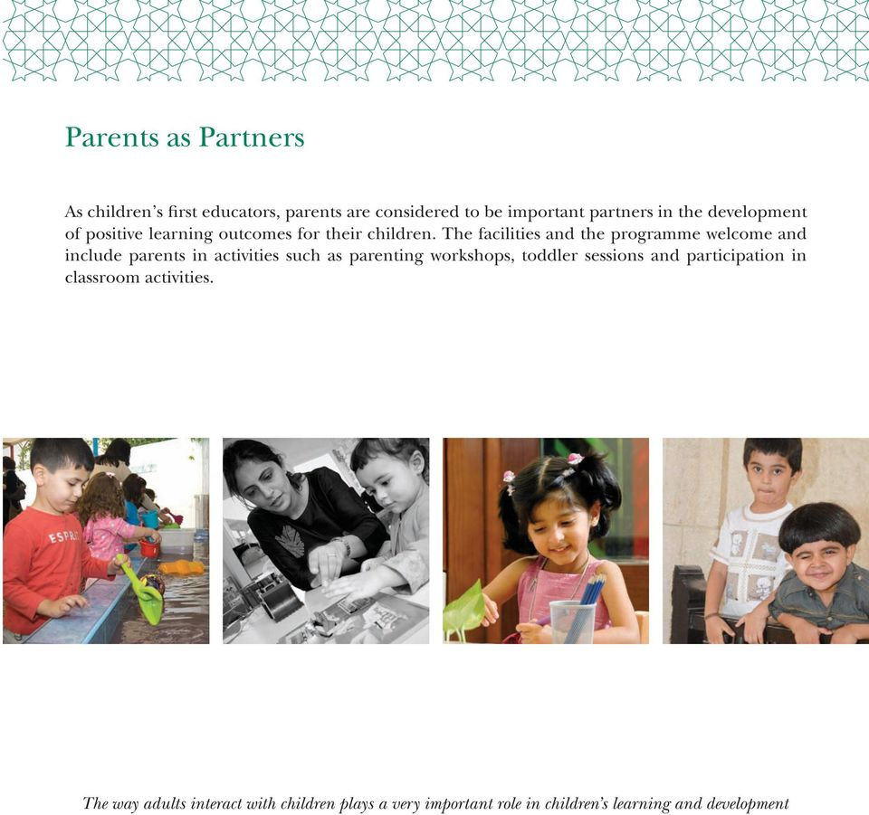 The facilities and the programme welcome and include parents in activities such as parenting workshops,