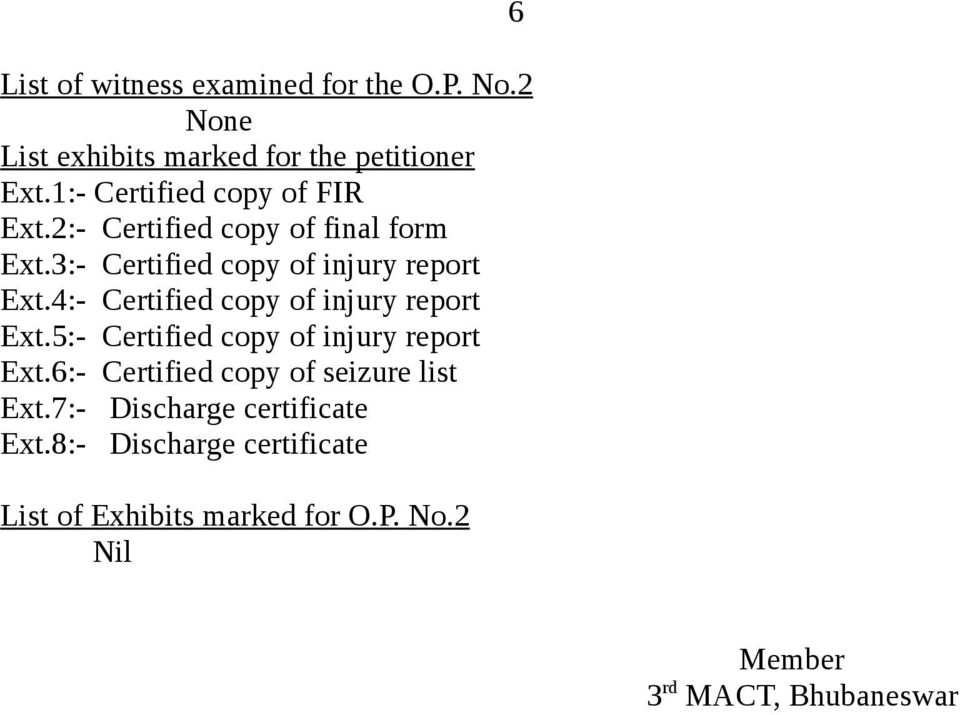 4:- Certified copy of injury report Ext.5:- Certified copy of injury report Ext.
