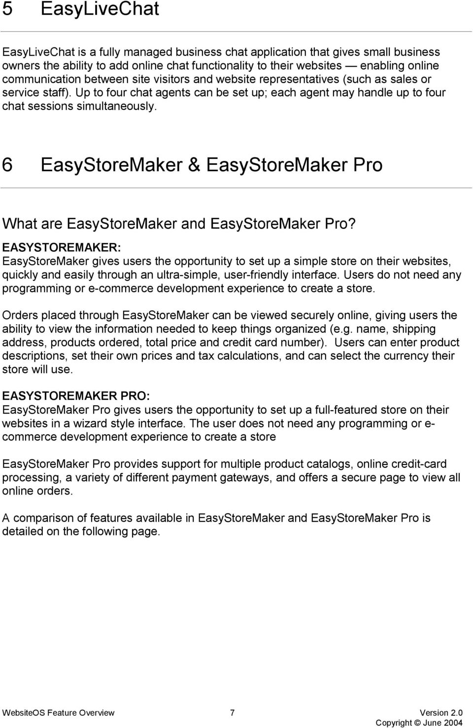 6 EasyStoreMaker & EasyStoreMaker Pro What are EasyStoreMaker and EasyStoreMaker Pro?