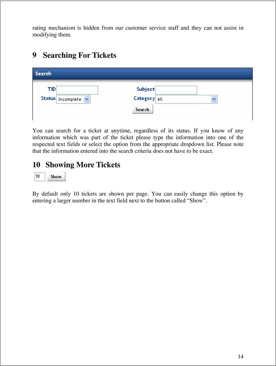 If you know of any information which was part of the ticket please type the information into one of the respected text fields or select the option from the