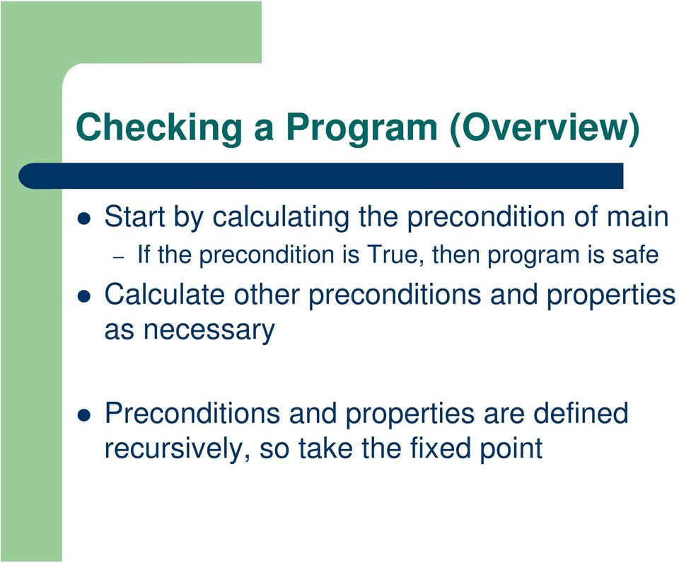 safe Calculate other preconditions and properties as necessary