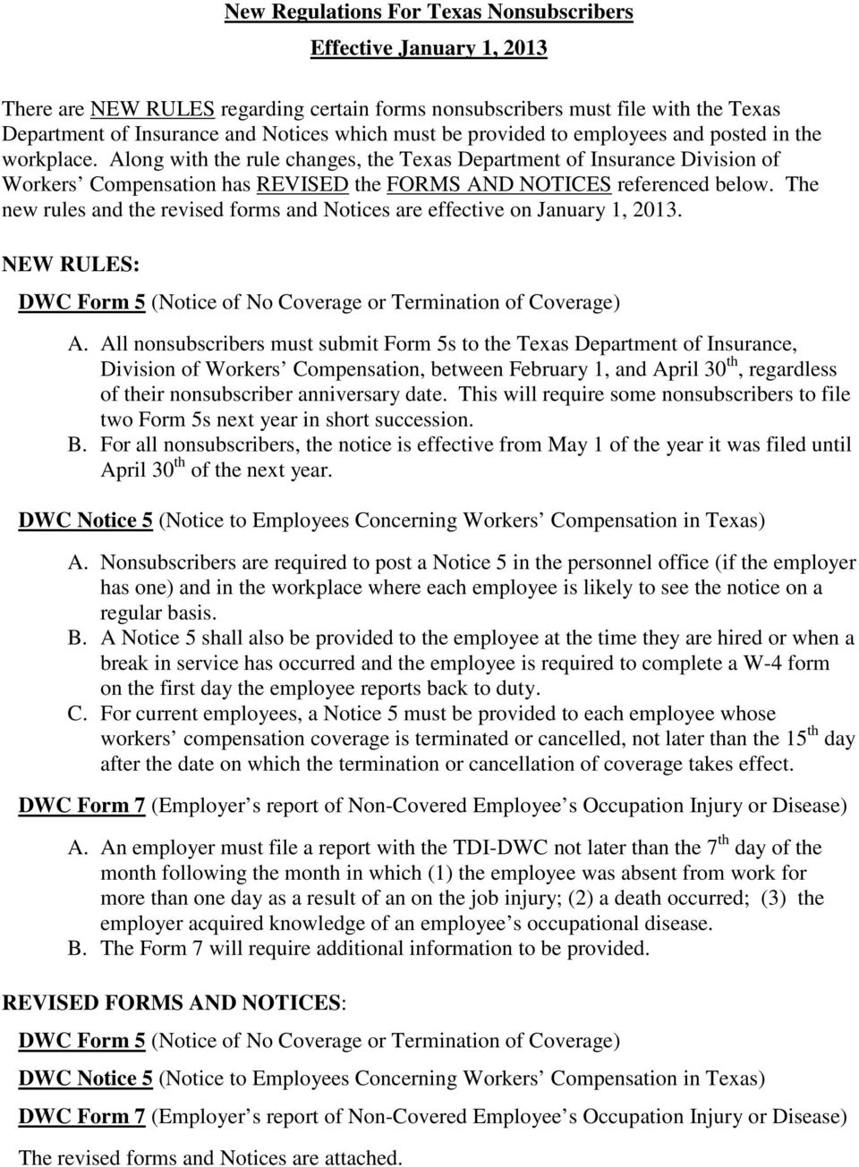 Along with the rule changes, the Texas Department of Insurance Division of Workers Compensation has REVISED the FORMS AND NOTICES referenced below.