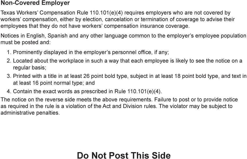 compensation insurance coverage. Notices in English, Spanish and any other language common to the employer s employee population must be posted and: 1.