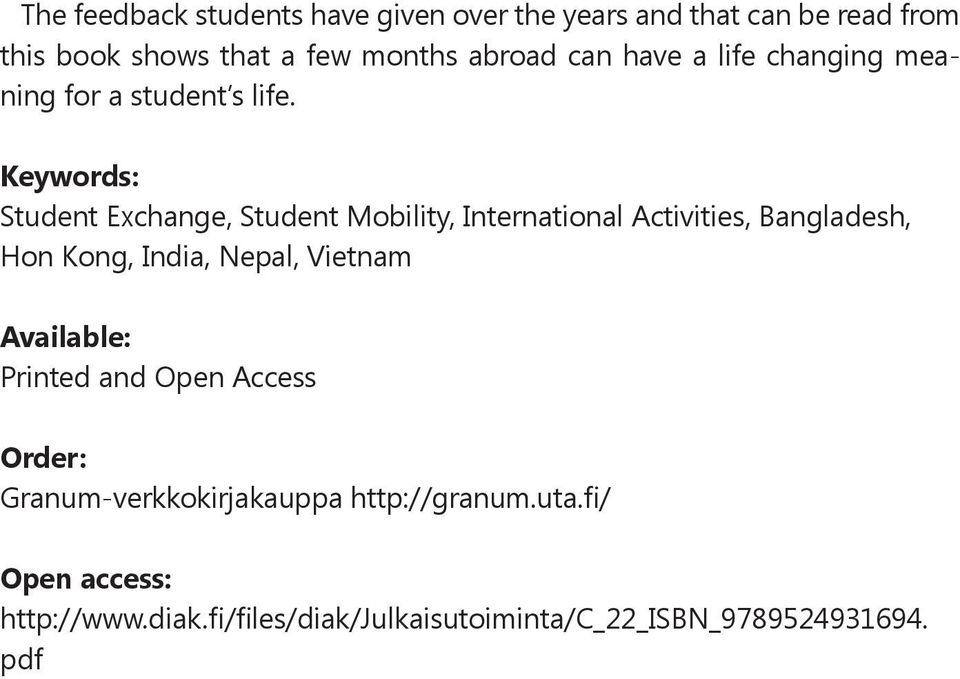 Keywords: Student Exchange, Student Mobility, International Activities, Bangladesh, Hon Kong, India, Nepal, Vietnam