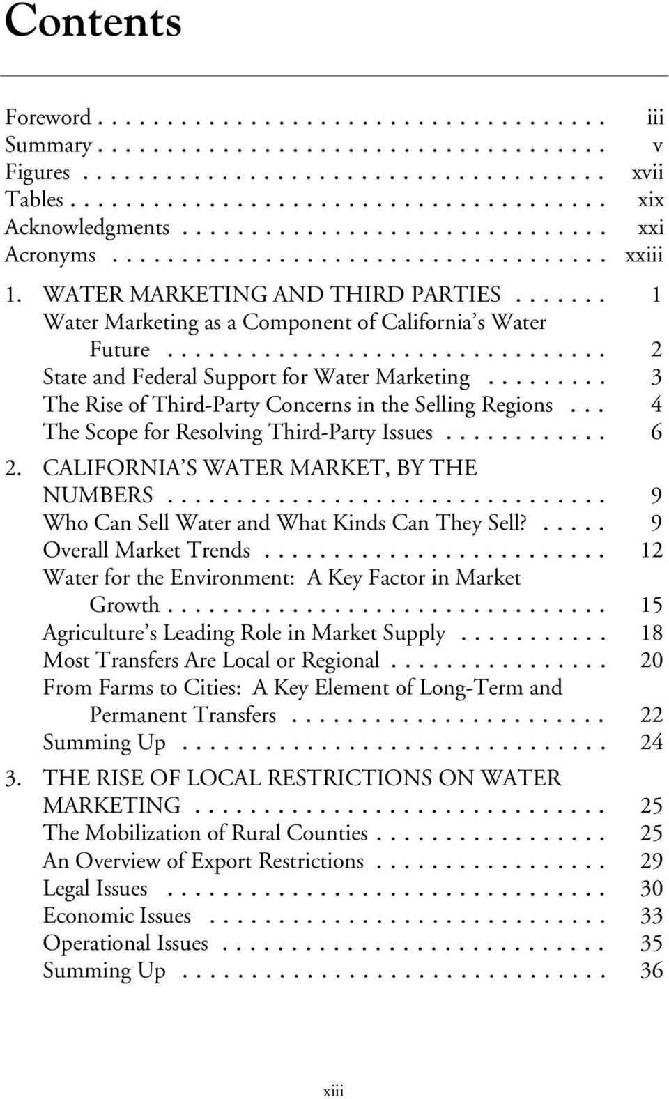.. 4 The Scope for Resolving Third-Party Issues... 6 2. CALIFORNIA S WATER MARKET, BY THE NUMBERS... 9 Who Can Sell Water and What Kinds Can They Sell?... 9 Overall Market Trends.