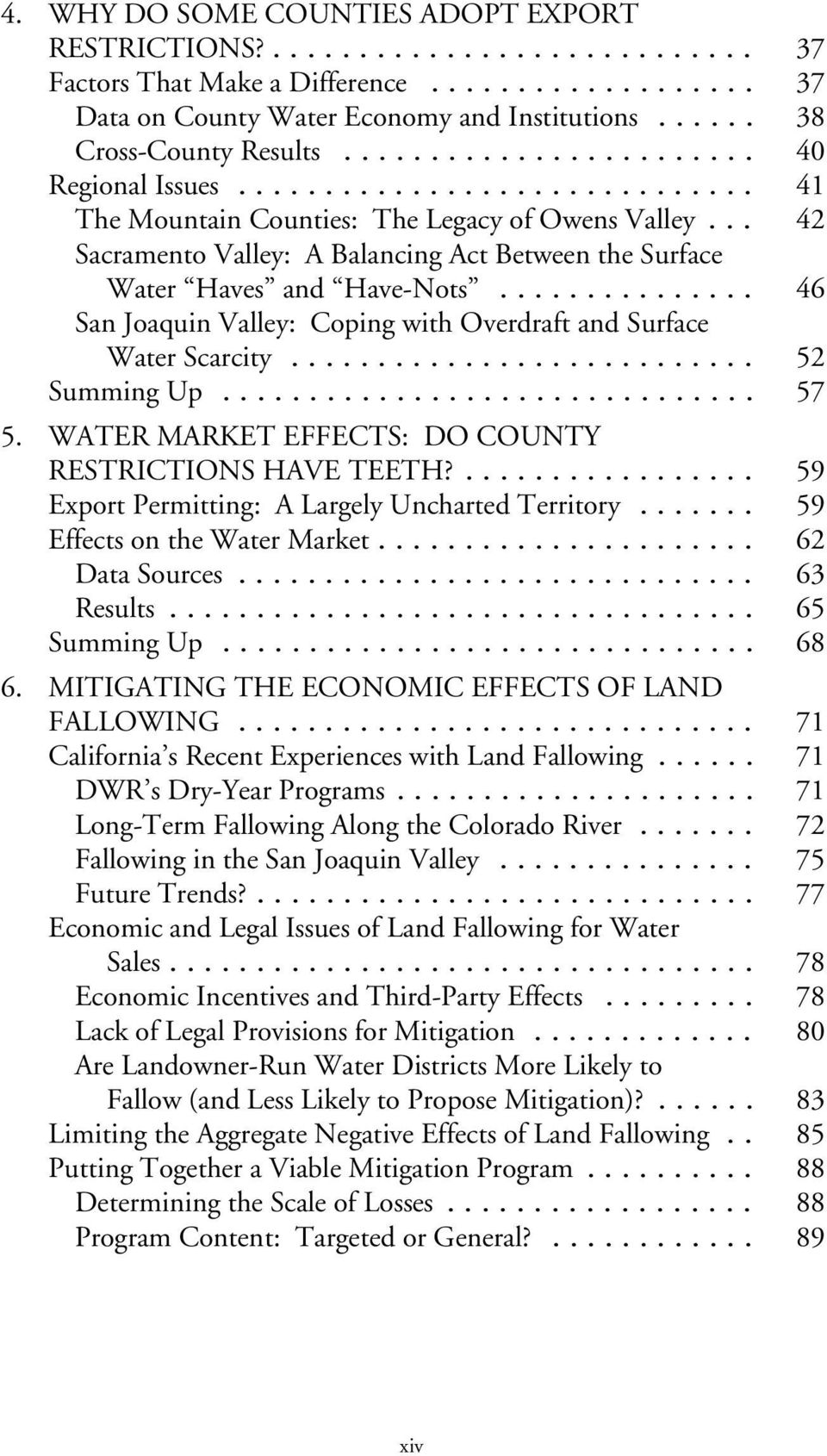 .. 46 San Joaquin Valley: Coping with Overdraft and Surface Water Scarcity... 52 Summing Up... 57 5. WATER MARKET EFFECTS: DO COUNTY RESTRICTIONS HAVE TEETH?