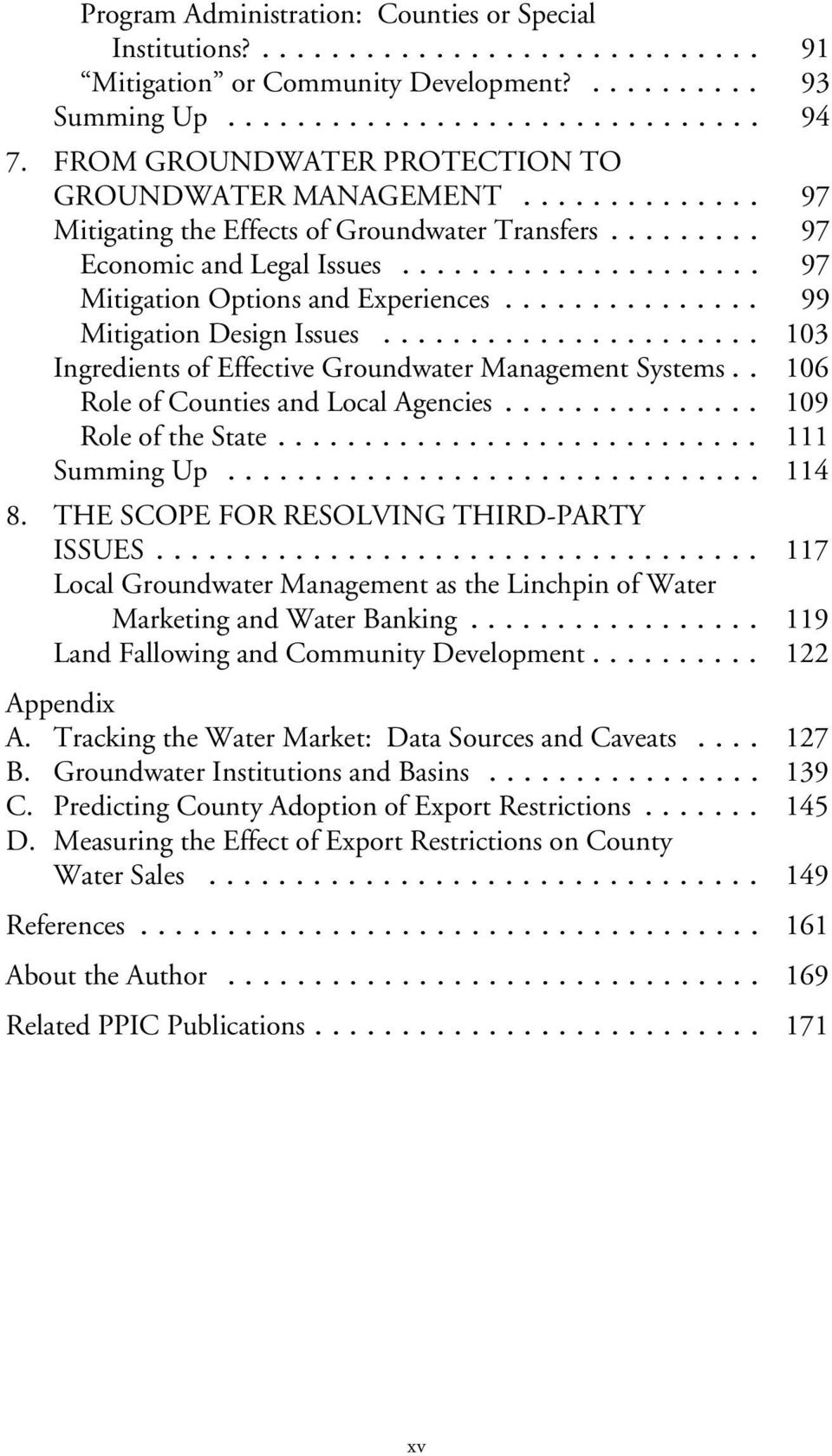 .. 103 Ingredients of Effective Groundwater Management Systems.. 106 Role of Counties and Local Agencies... 109 Role of the State... 111 Summing Up... 114 8.