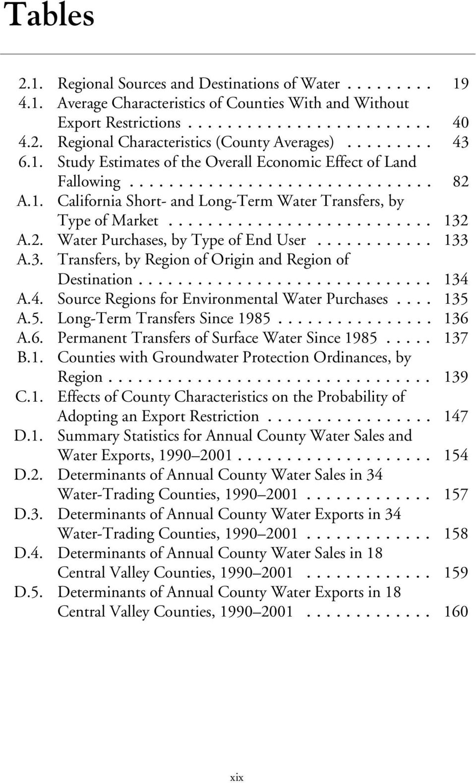 .. 133 A.3. Transfers, by Region of Origin and Region of Destination... 134 A.4. Source Regions for Environmental Water Purchases... 135 A.5. Long-Term Transfers Since 1985... 136