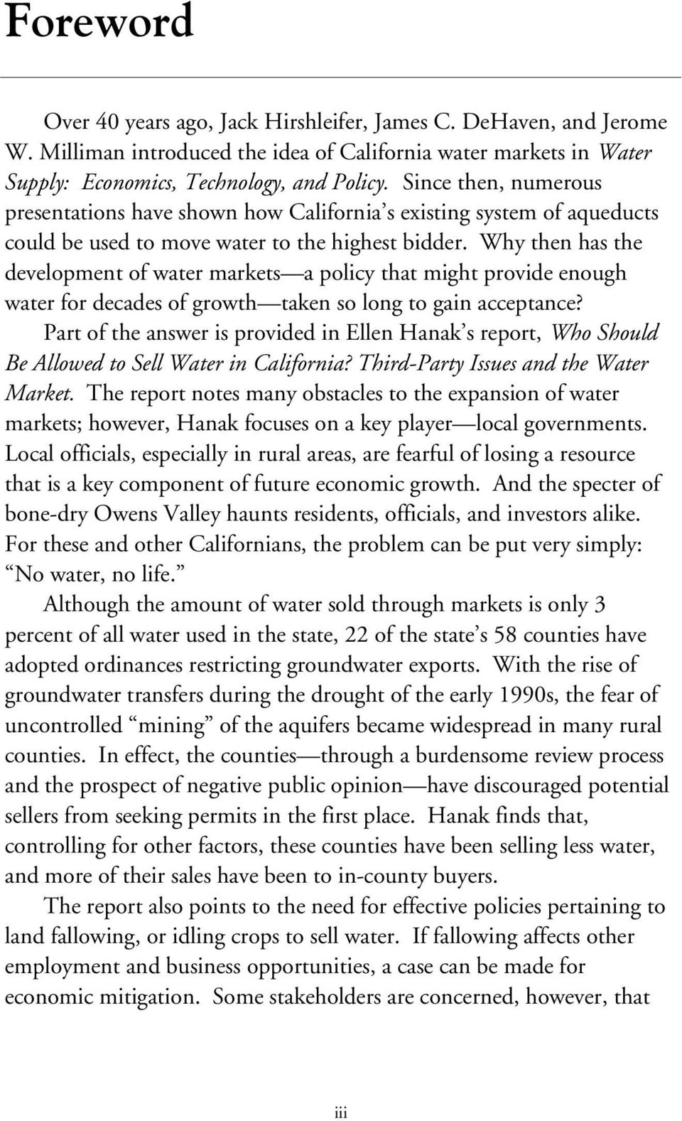 Why then has the development of water markets a policy that might provide enough water for decades of growth taken so long to gain acceptance?