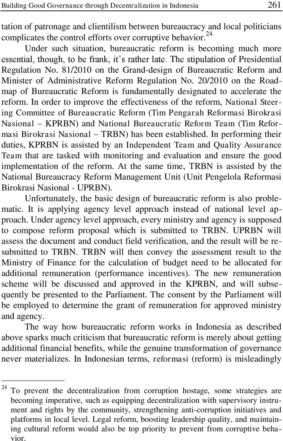 81/2010 on the Grand-design of Bureaucratic Reform and Minister of Administrative Reform Regulation No.