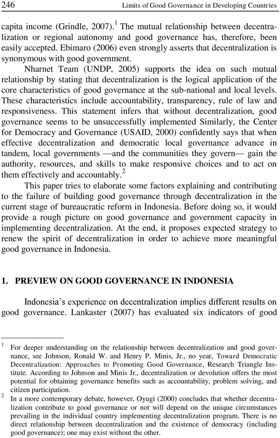 Ebimaro (2006) even strongly asserts that decentralization is synonymous with good government.