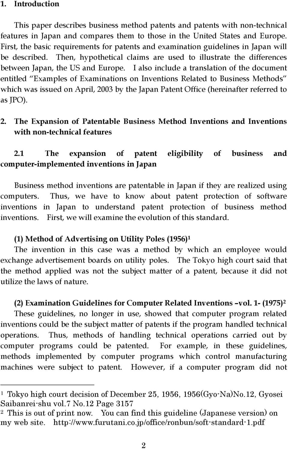 I also include a translation of the document entitled Examples of Examinations on Inventions Related to Business Methods which was issued on April, 2003 by the Japan Patent Office (hereinafter