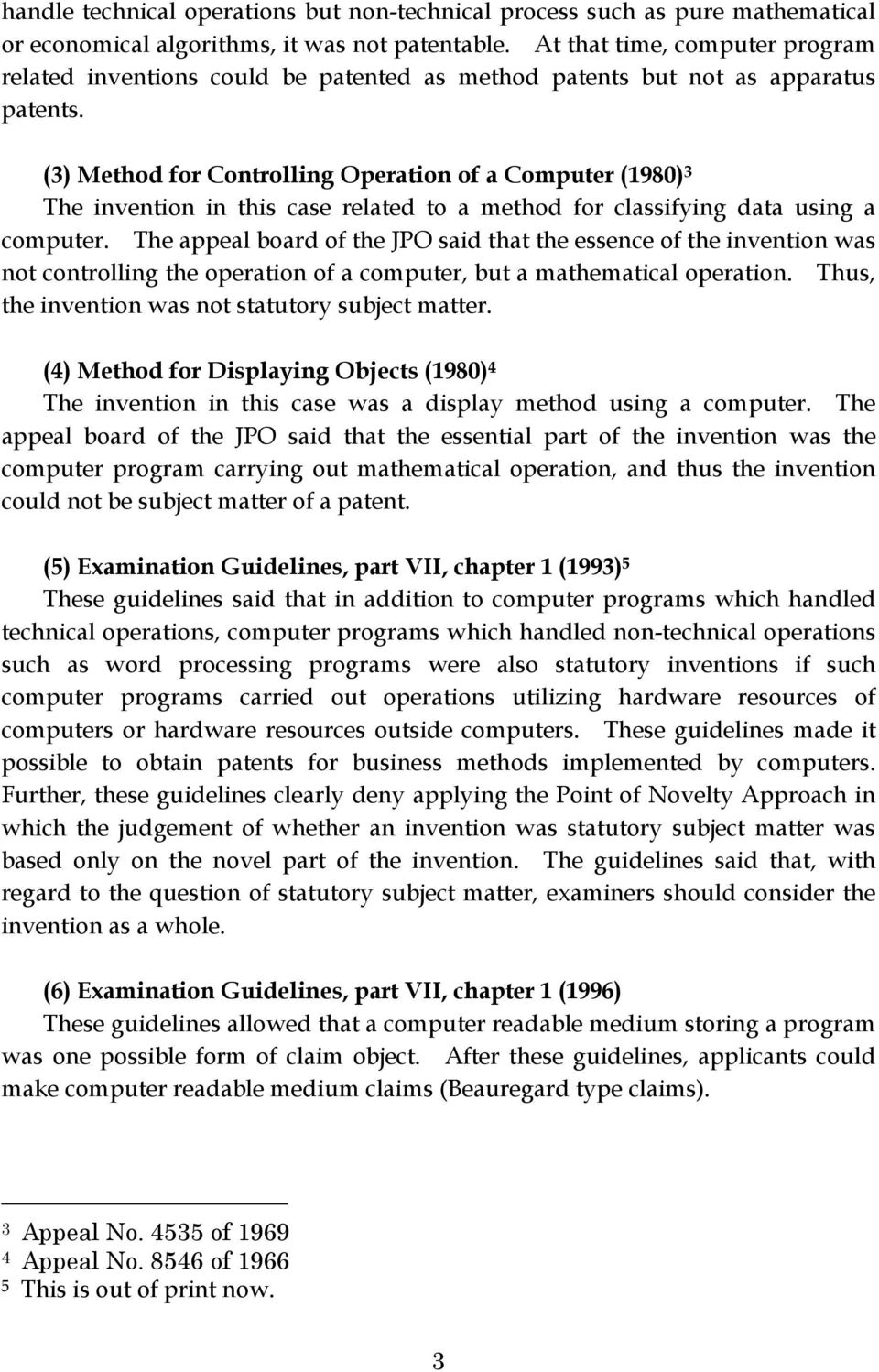 (3) Method for Controlling Operation of a Computer (1980) 3 The invention in this case related to a method for classifying data using a computer.