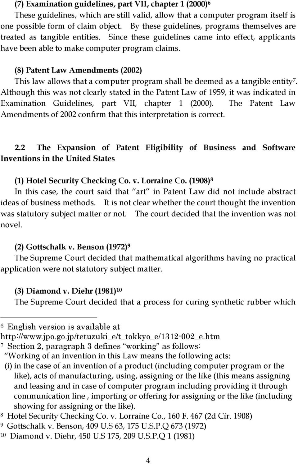 (8) Patent Law Amendments (2002) This law allows that a computer program shall be deemed as a tangible entity 7.