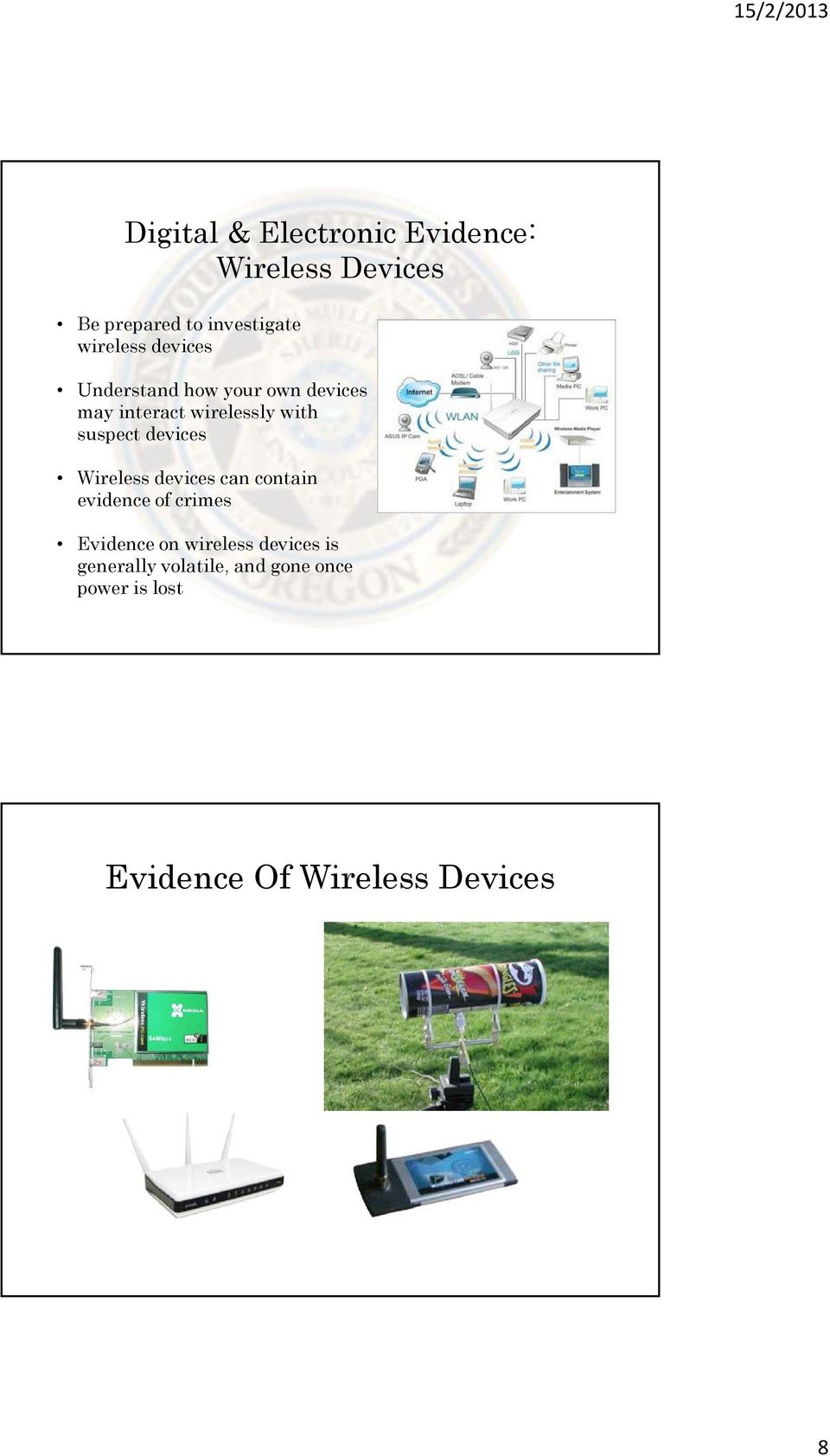suspect devices Wireless devices can contain evidence of crimes Evidence on