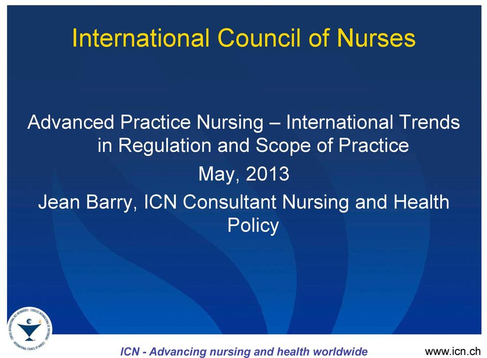 Practice May, 2013 Jean Barry, ICN Consultant Nursing