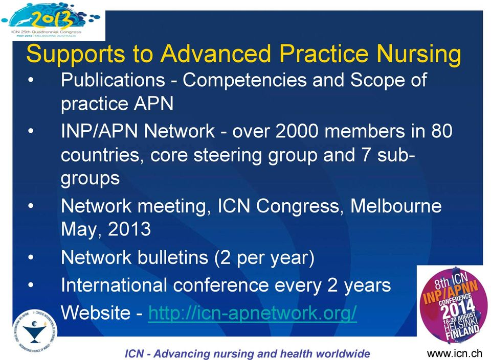 Network meeting, ICN Congress, Melbourne May, 2013 Network bulletins (2 per year) International