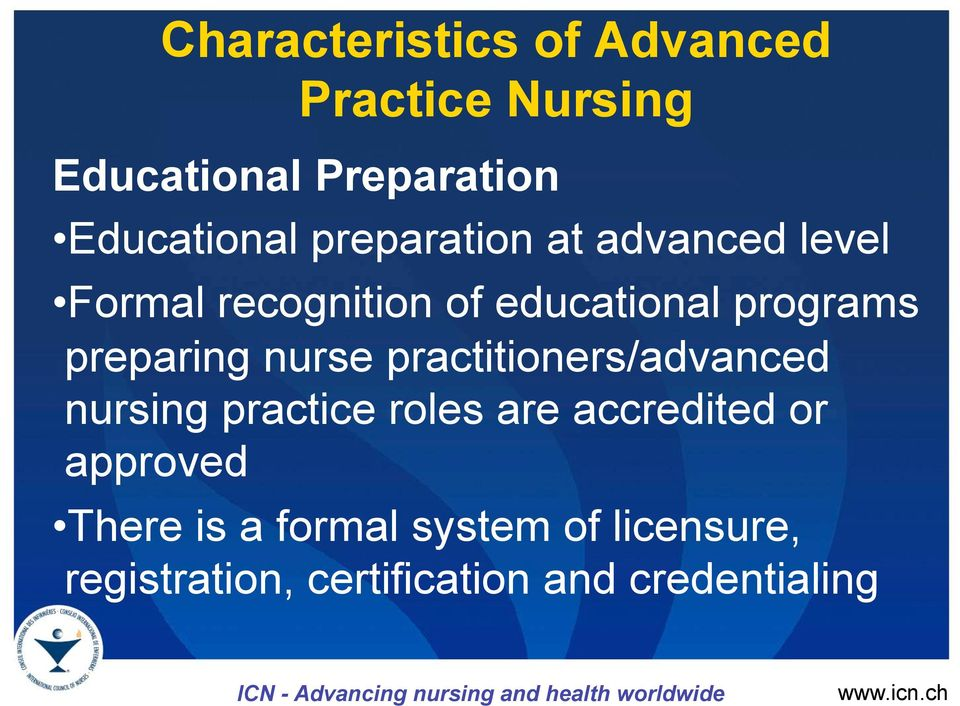practitioners/advanced nursing practice roles are accredited or approved There is a formal