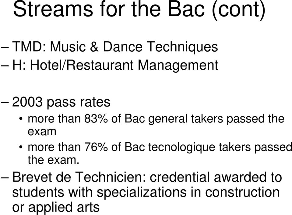 more than 76% of Bac tecnologique takers passed the exam.