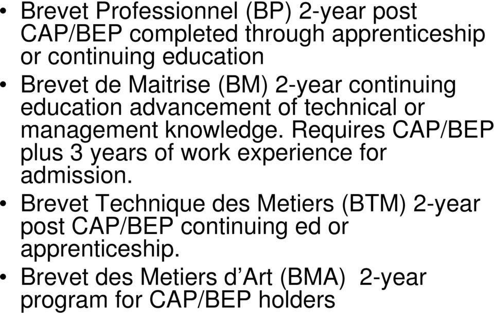 Requires CAP/BEP plus 3 years of work experience for admission.