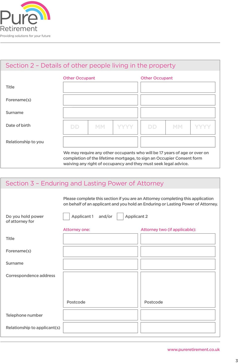 Section 3 Enduring and Lasting Power of Attorney Please complete this section if you are an Attorney completing this application on behalf of an applicant and you hold an Enduring or Lasting Power