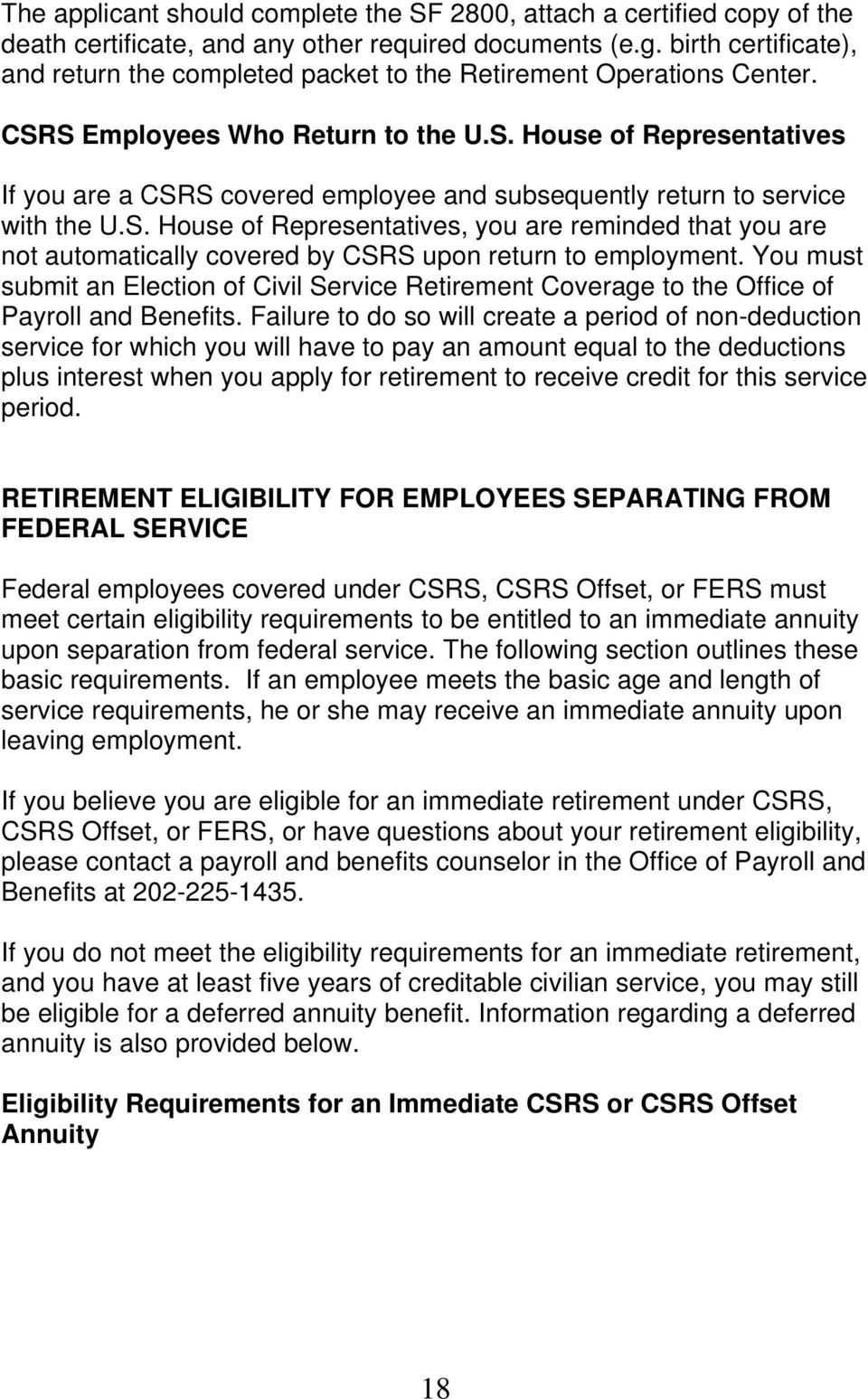 S. House of Representatives, you are reminded that you are not automatically covered by CSRS upon return to employment.