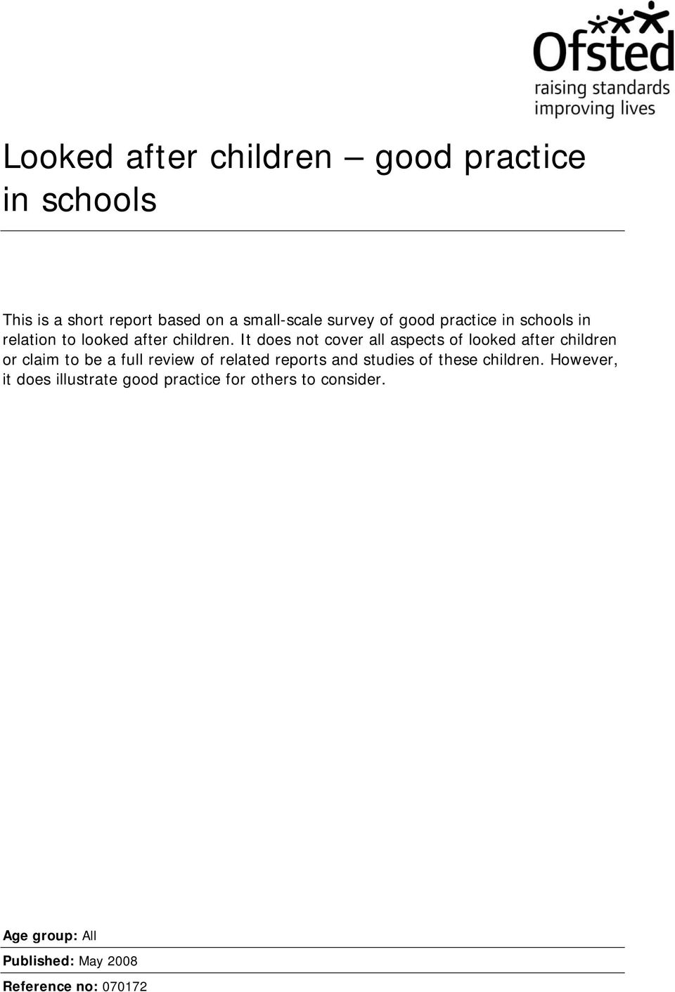 It does not cover all aspects of looked after children or claim to be a full review of related reports