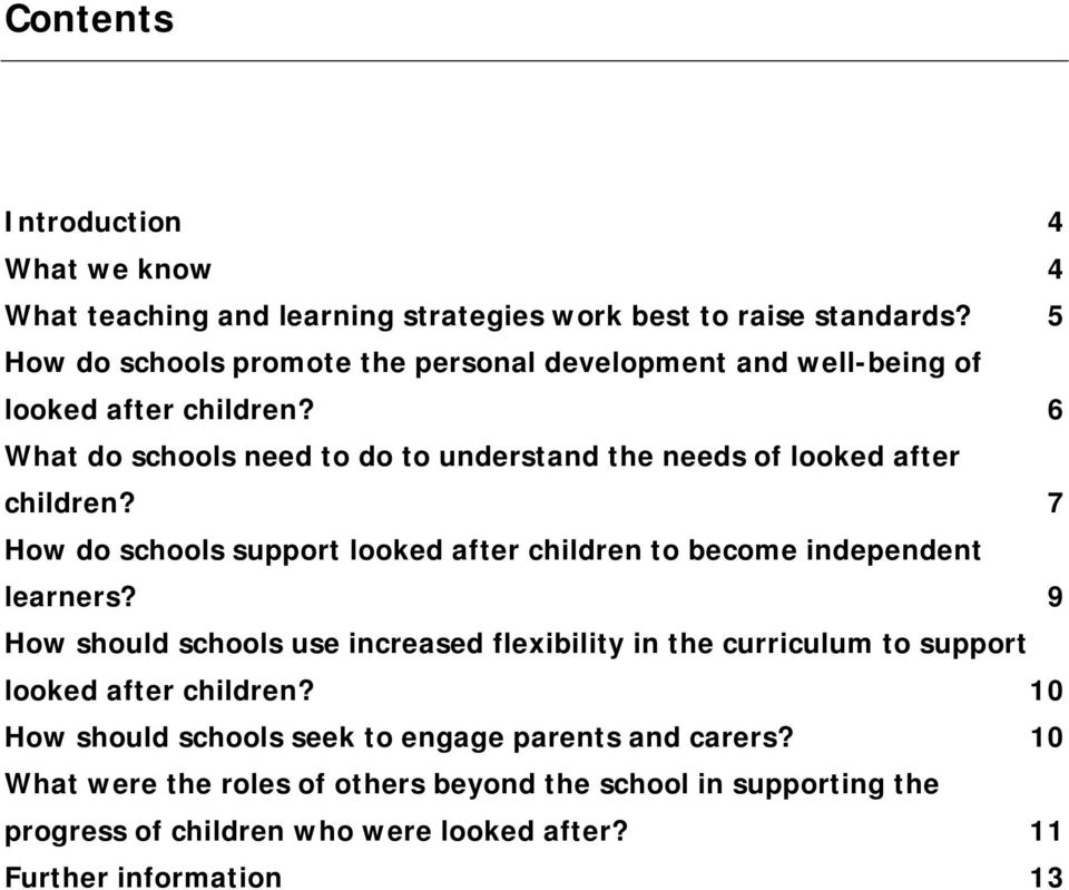 6 What do schools need to do to understand the needs of looked after children? 7 How do schools support looked after children to become independent learners?