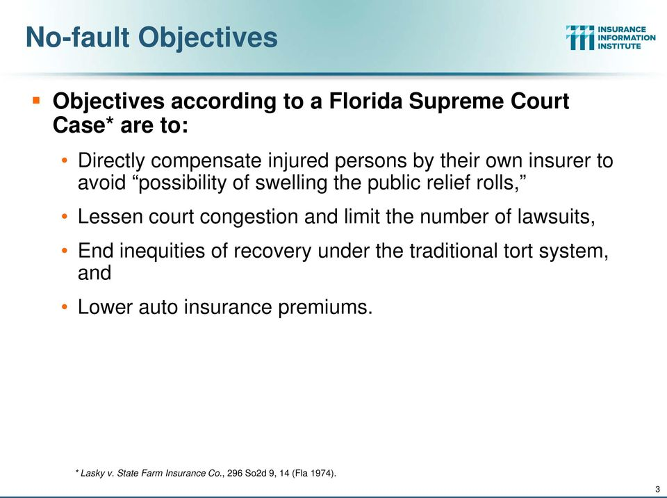 court congestion and limit the number of lawsuits, End inequities of recovery under the traditional tort