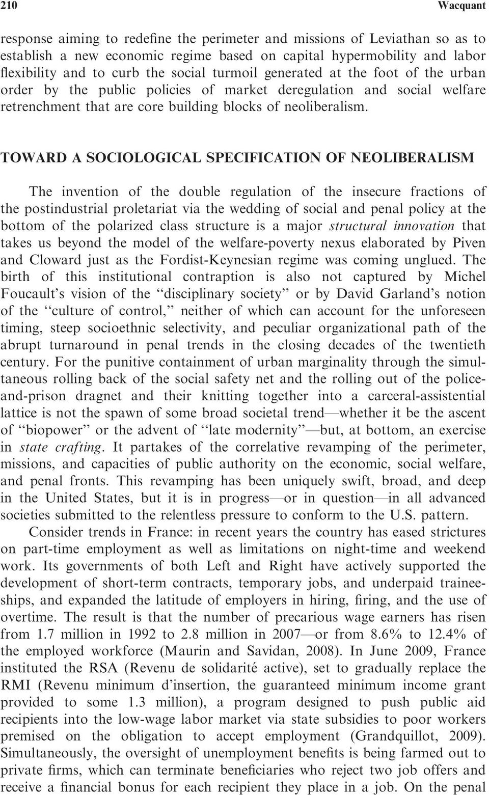 TOWARD A SOCIOLOGICAL SPECIFICATION OF NEOLIBERALISM The invention of the double regulation of the insecure fractions of the postindustrial proletariat via the wedding of social and penal policy at