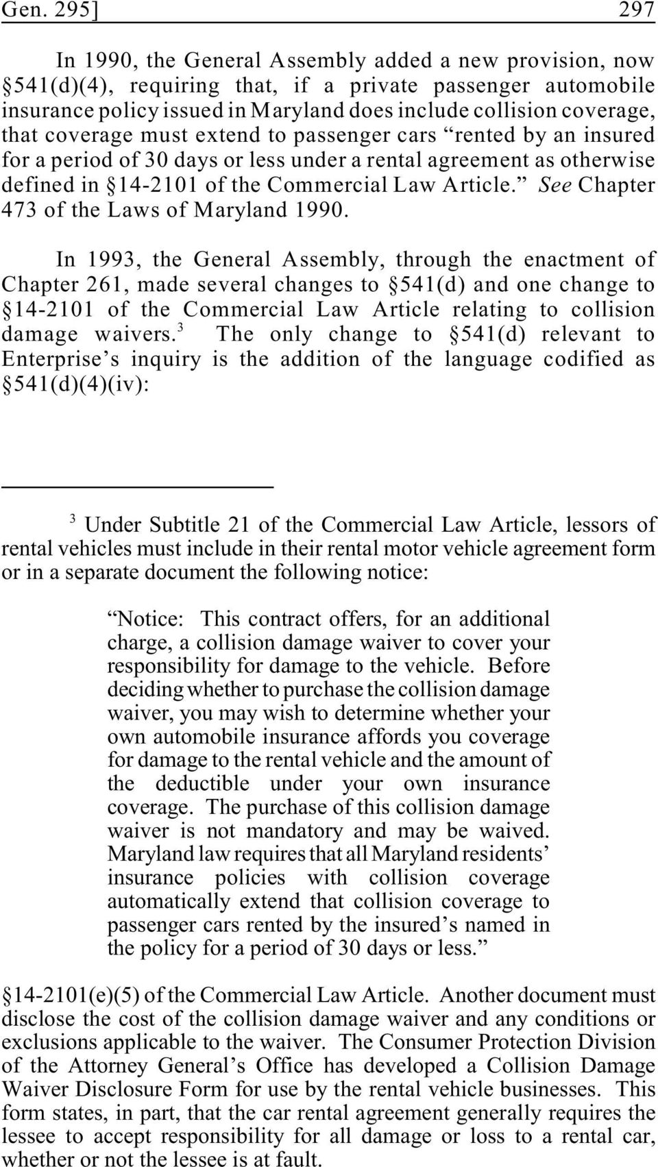 See Chapter 473 of the Laws of Maryland 1990.