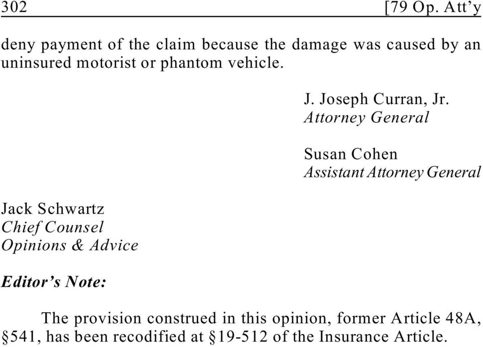 phantom vehicle. Jack Schwartz Chief Counsel Opinions & Advice Editor s Note: J.