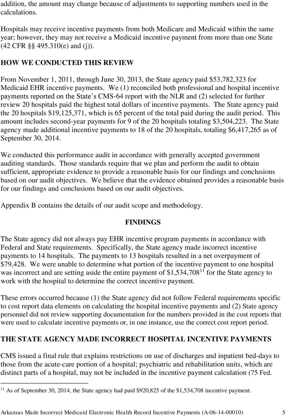 310(e) and (j)). HOW WE CONDUCTED THIS REVIEW From November 1, 2011, through June 30, 2013, the State agency paid $53,782,323 for Medicaid EHR incentive payments.