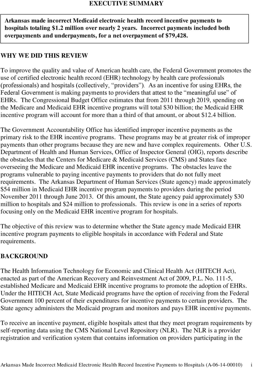 WHY WE DID THIS REVIEW To improve the quality and value of American health care, the Federal Government promotes the use of certified electronic health record (EHR) technology by health care
