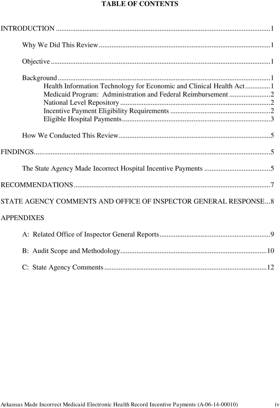 ..3 How We Conducted This Review...5 FINDINGS......5 The State Agency Made Incorrect Hospital Incentive Payments...5 RECOMMENDATIONS.