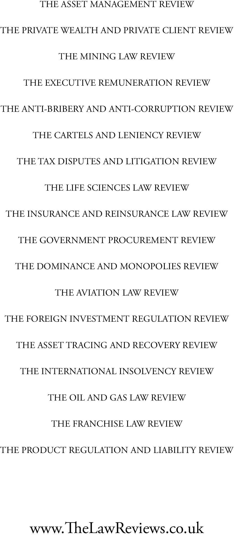 REVIEW THE GOVERNMENT PROCUREMENT REVIEW THE DOMINANCE AND MONOPOLIES REVIEW THE AVIATION LAW REVIEW THE FOREIGN INVESTMENT REGULATION REVIEW THE ASSET TRACING