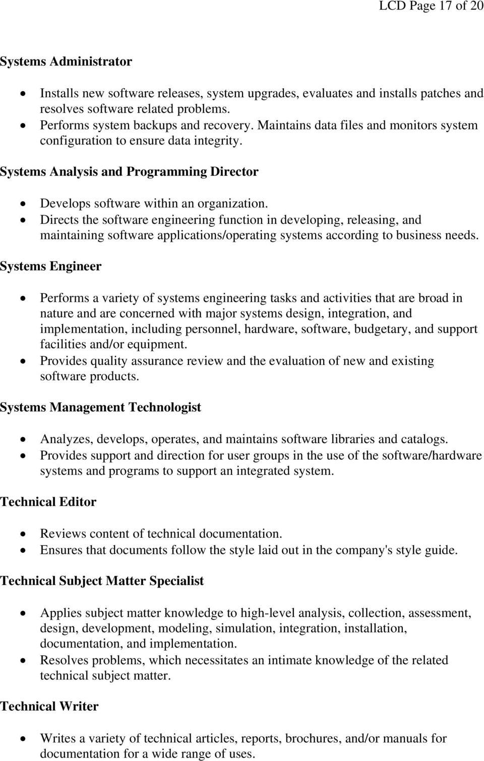 Directs the software engineering function in developing, releasing, and maintaining software applications/operating systems according to business needs.
