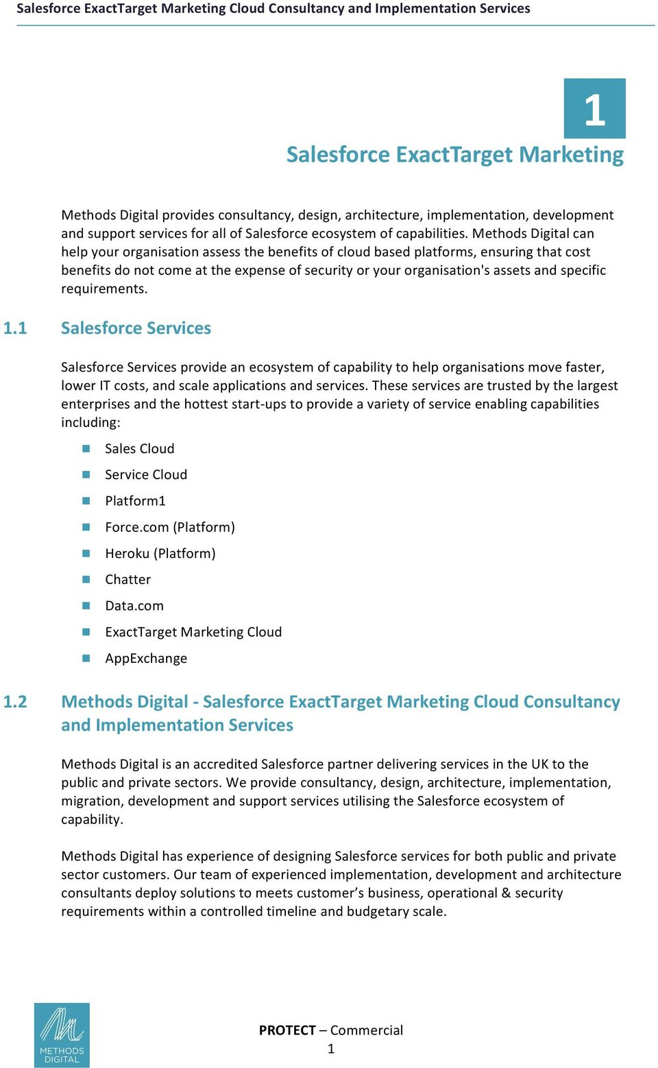 requirements. 1.1 Salesforce Services Salesforce Services provide an ecosystem of capability to help organisations move faster, lower IT costs, and scale applications and services.