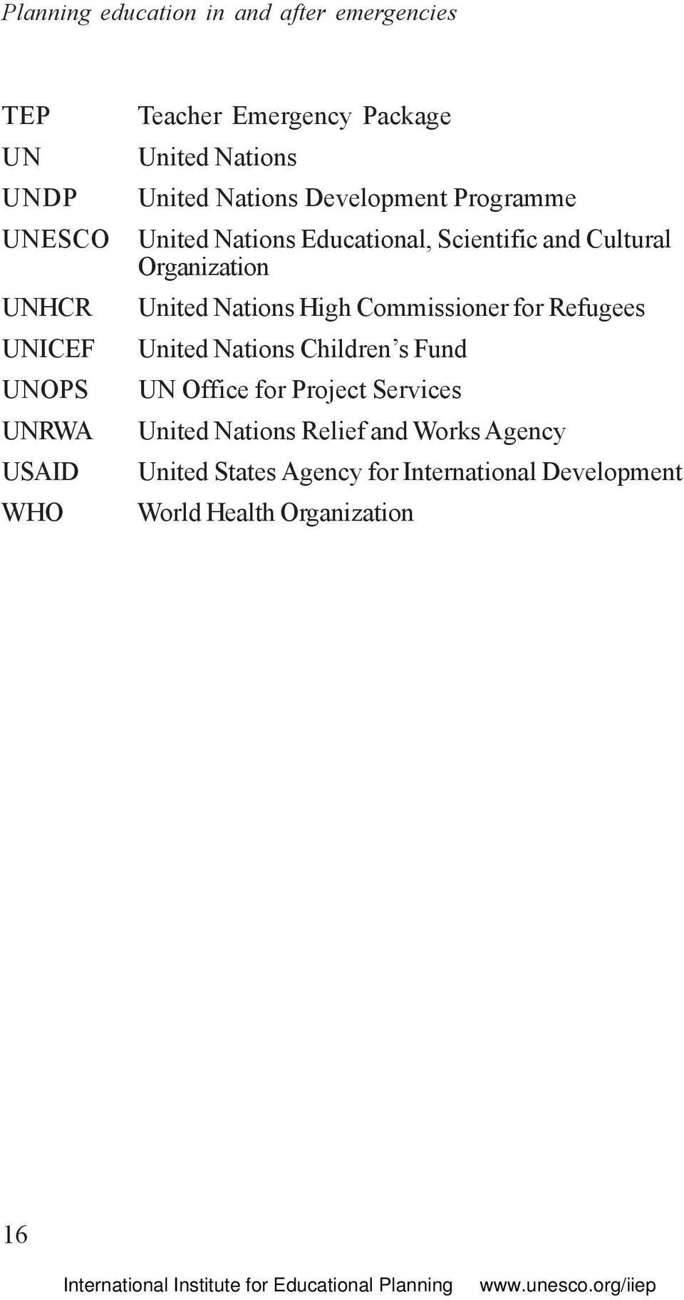 Organization United Nations High Commissioner for Refugees United Nations Children s Fund UN Office for Project