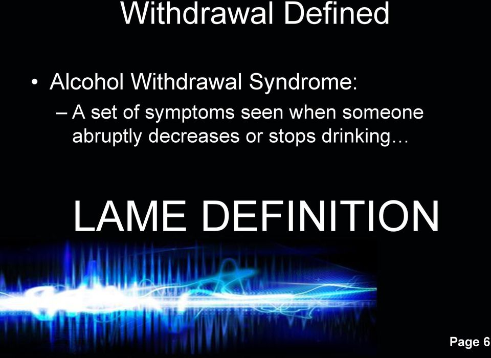 symptoms seen when someone abruptly