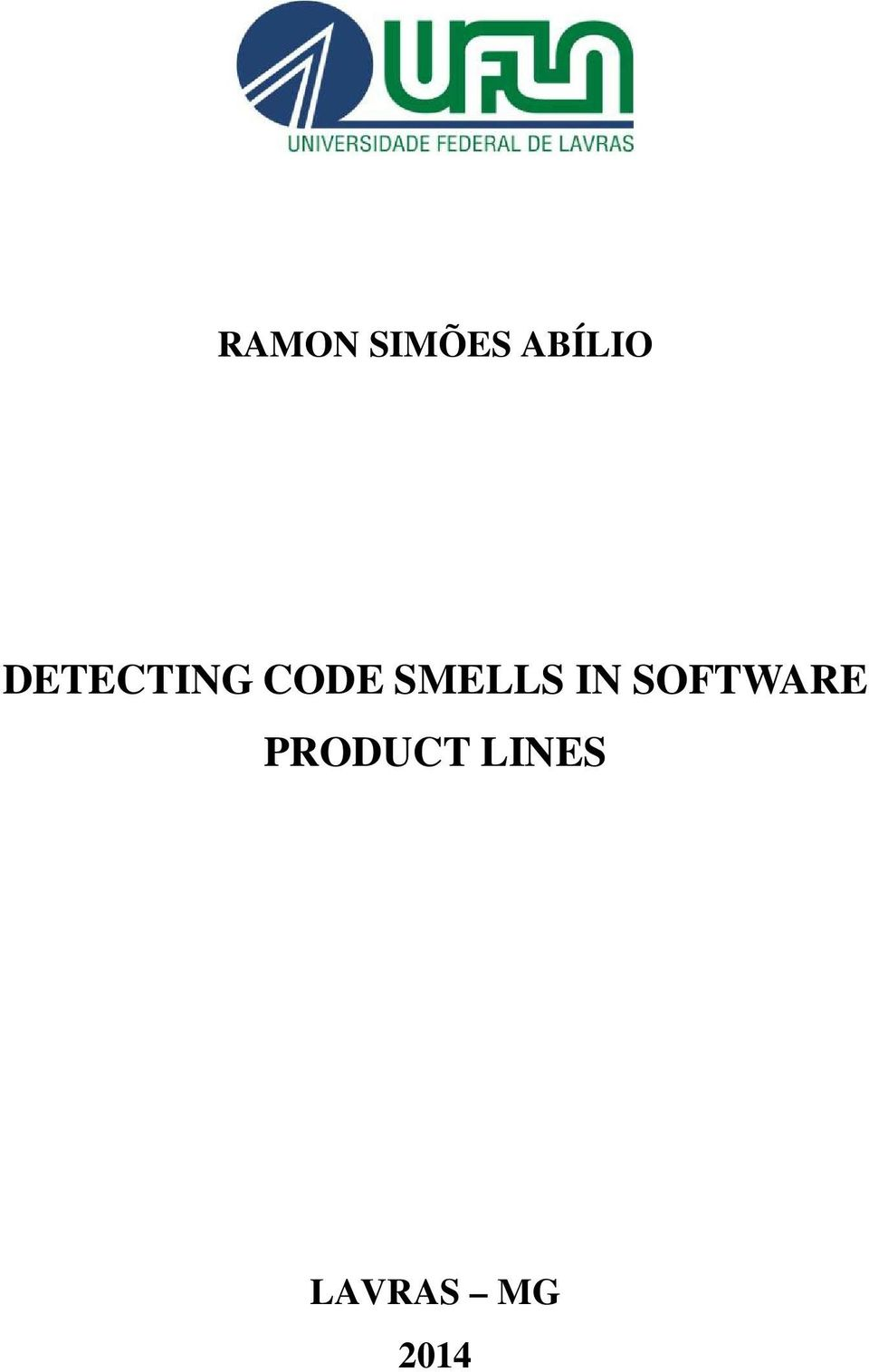 SMELLS IN SOFTWARE