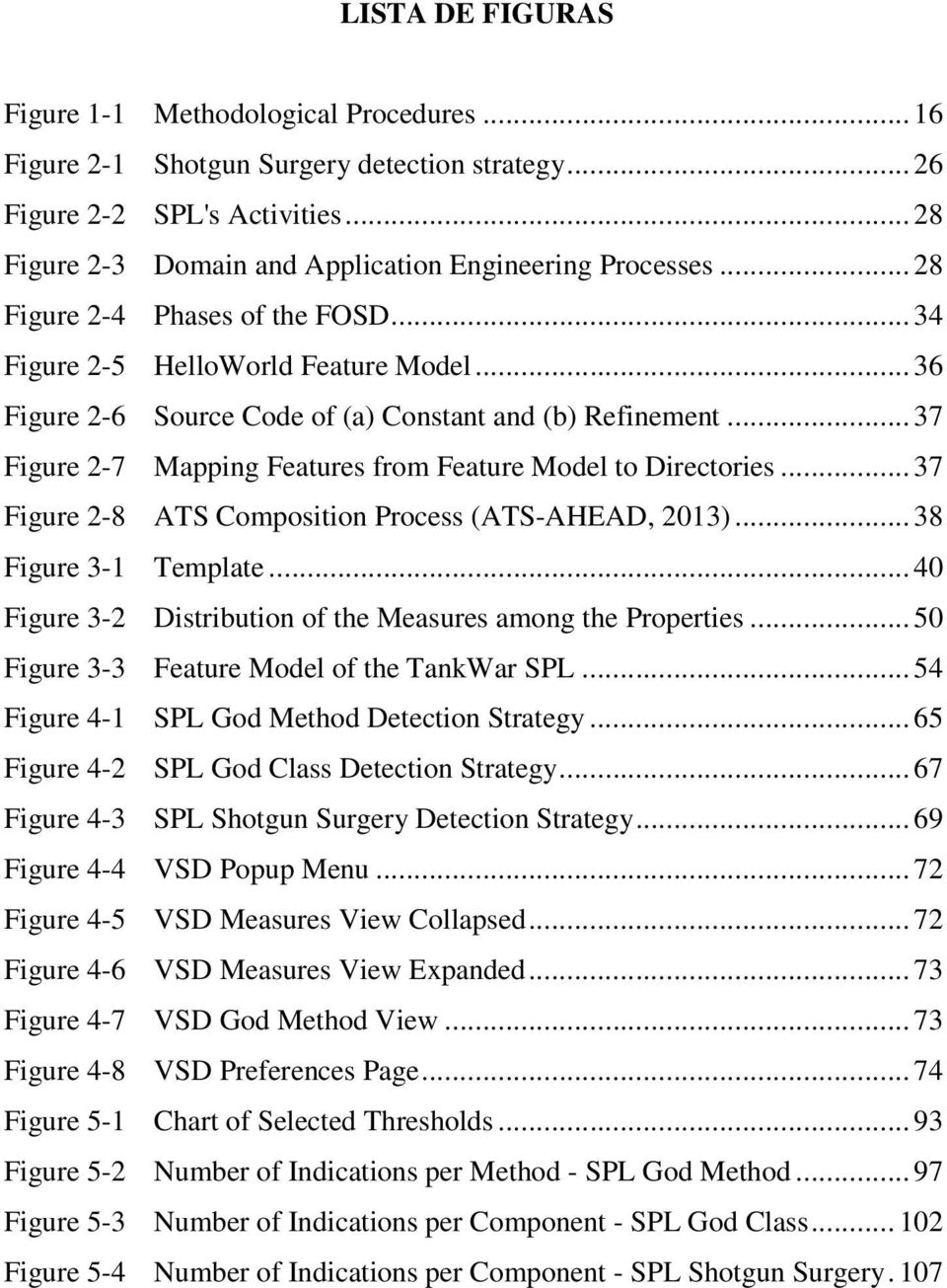 .. 37 Figure 2-7 Mapping Features from Feature Model to Directories... 37 Figure 2-8 ATS Composition Process (ATS-AHEAD, 2013)... 38 Figure 3-1 Template.