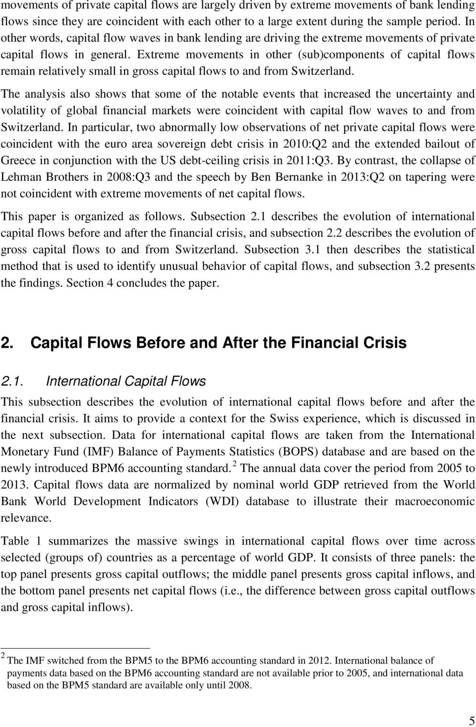 Extreme movements in other (sub)components of capital flows remain relatively small in gross capital flows to and from Switzerland.