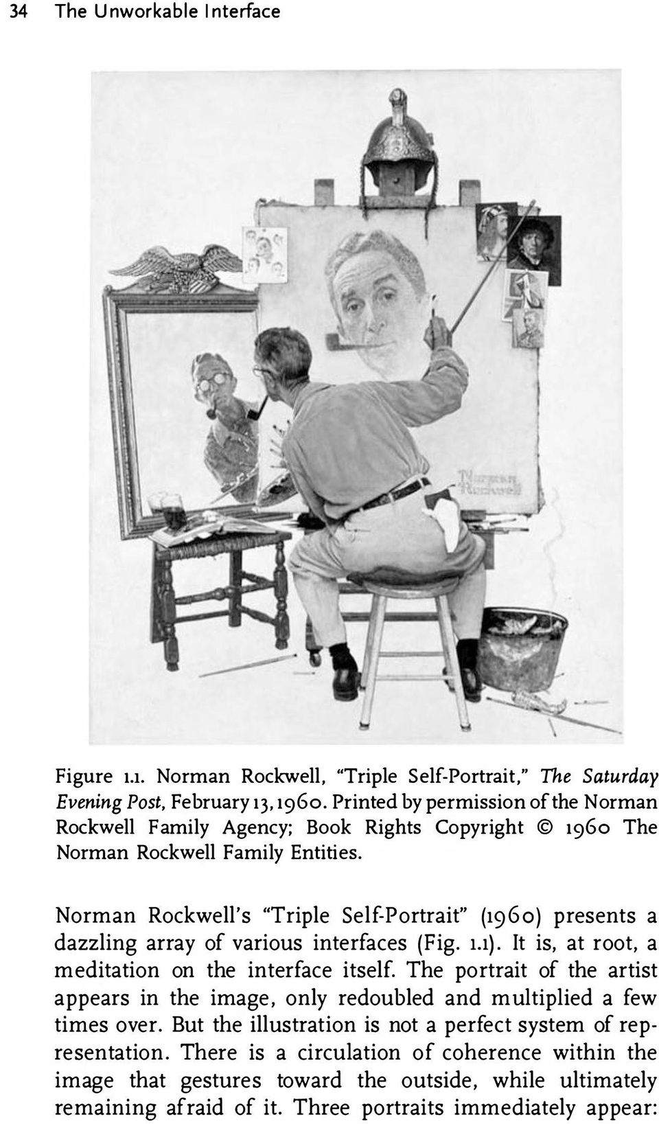 "Norman Rockwell's ""Triple Self-Portrait"" (1960) presents a dazzling array of various interfaces (Fig. u). It is, at root, a meditation on the interface itself."