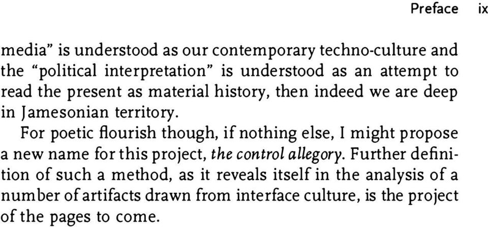 For poetic flourish though, if nothing else, I might propose a new name fo r this project, the control allegory.