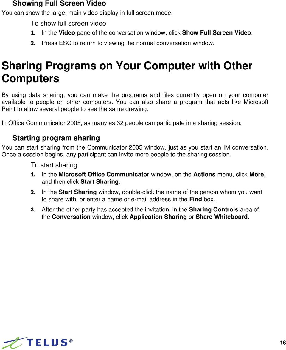 Sharing Programs on Your Computer with Other Computers By using data sharing, you can make the programs and files currently open on your computer available to people on other computers.